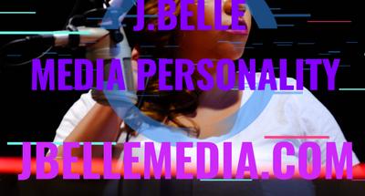 J.Belle- Media Personality
