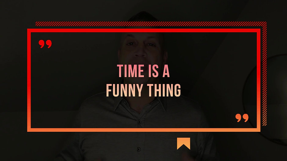 Time Is A Funny Thing