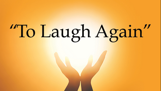 to laugh again