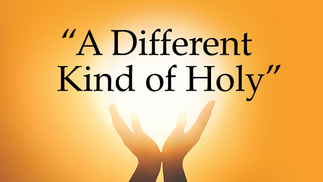 A different kind of holy