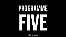Programme Five