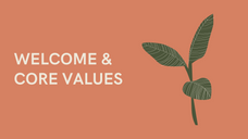 Welcome and Core Values