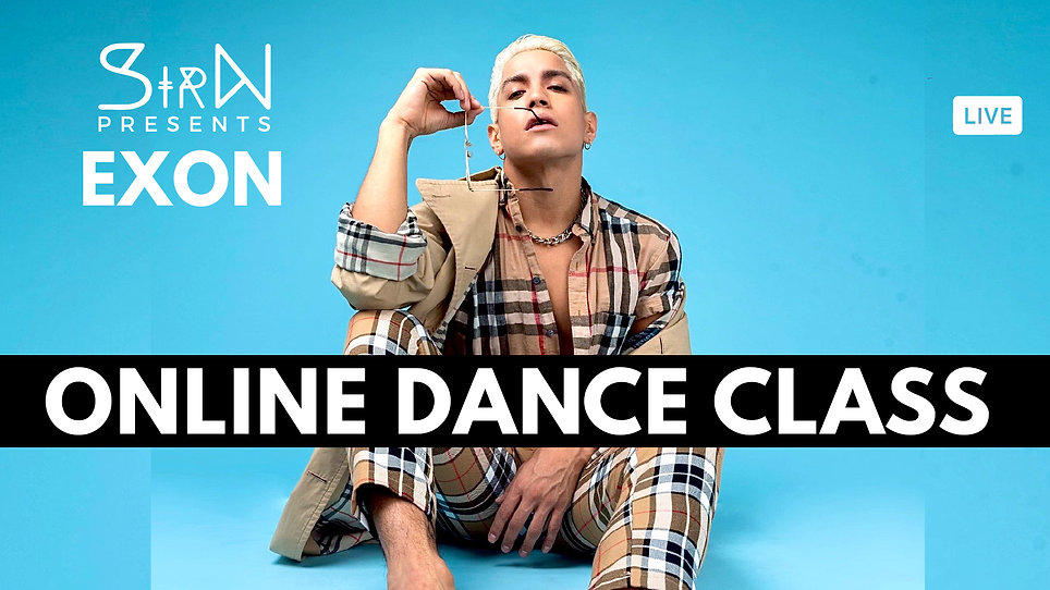 SirN Presents - Online Dance Class With Exon