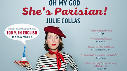 """the best show in English in Paris """"Oh my god she's Parisian!"""""""