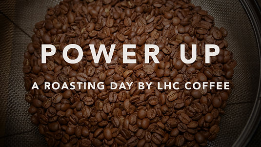 Power Up For Roasting by LHC Coffee