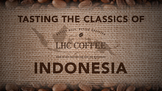 Tasting The Classics of Indonesia by LHC Coffee