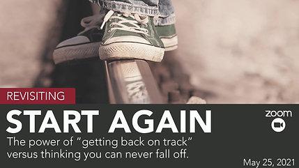 Start Again (revisited) Member Session