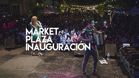 Market Plaza | Inauguración