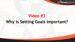Video 3-Why is Setting Goals Important?