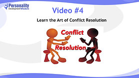 Video 4-Learn the Art of Conflict Resolution