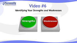 Video 6-Identifying Your Strengths and Weaknesses