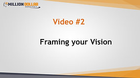 Video 2 Framing your Vision