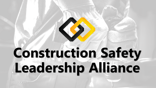 Construction Safety Leadership Alliance (CSLA)