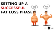 HOW TO SET UP A SUCCESSFUL FAT LOSS PHASE