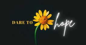 Dare to Hope w/Pastor Kelli