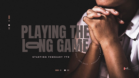 Playing The Long Game WK2: Lead Pastor Kelli