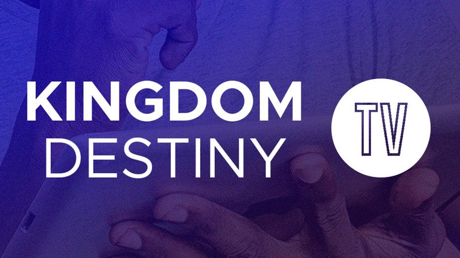 KingdomDestinyTV