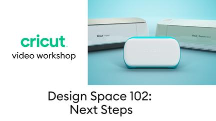 Design Space 102: Next Steps Video Workshop