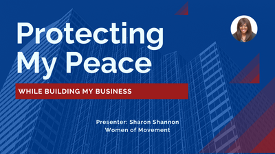 Protecting My Peace as I Build My Business