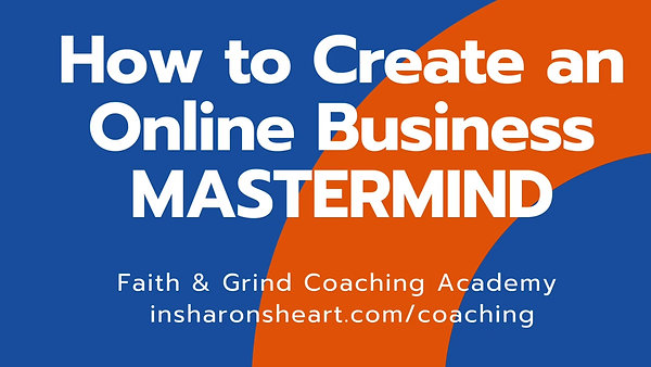 """""""How to Create an Online Business"""" MASTERMIND"""
