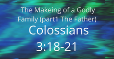 The Making of a Godly Family (part 1)