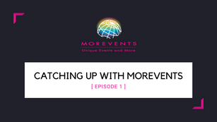 Catching Up With MorEvents - Episode 1