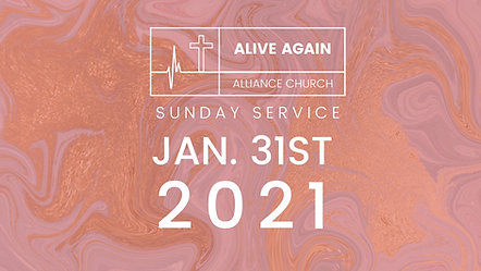 Alive Again Alliance Church Sunday Service - 01_31_2021