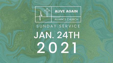 Alive Again Alliance Sunday Service - 01_24_2021