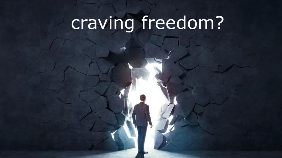 craving freedom?