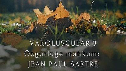 Doç. Dr. Bergen Coşkun ile Varoluşçuluk 3: Jean Paul Sartre