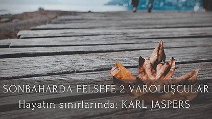 Doç. Dr. Bergen Coşkun ile Varoluşçuluk 2: Karl Jaspers, Hayatın Sınırlarında