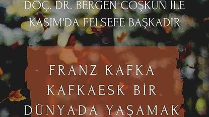 Doç Dr. Bergen Coskun ile Franz Kafka: Kafkaesk bir Dünyada Yaşam