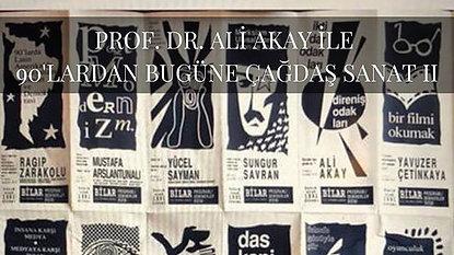 Prof. Dr. Ali Akay ile Çağdaş Sanat 2