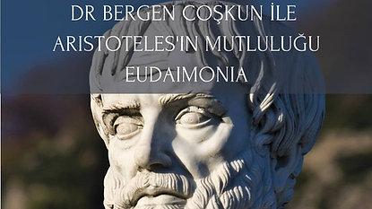 Aristoteles'in Mutluluğu Eudaimonia