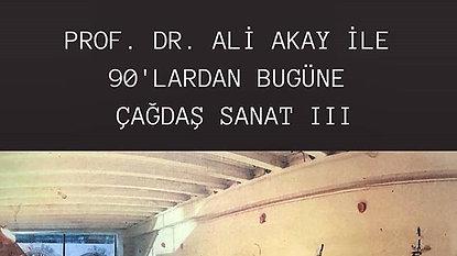 Prof. Dr. Ali Akay ile Çağdaş Sanat 3