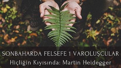 Doç. Dr. Bergen Coşkun ile Varoluşçuluk 1:  Martin Heidegger