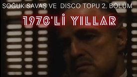 Osman Erden ile Soğuk Savaş ve Disco Topu 70ler 2. Bölüm