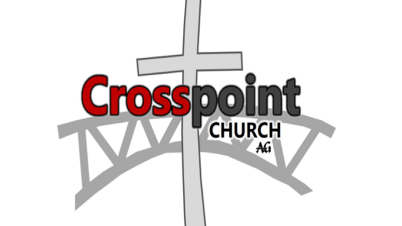 Crosspoint CHURCH Assembly of God Sunday Morning Message