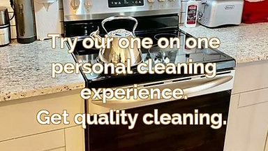 Have your home cleaned just the way you like it.