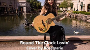 "Rosemarie- ""Round The Clock Lovin"" Cover"