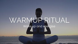Warmup ritual