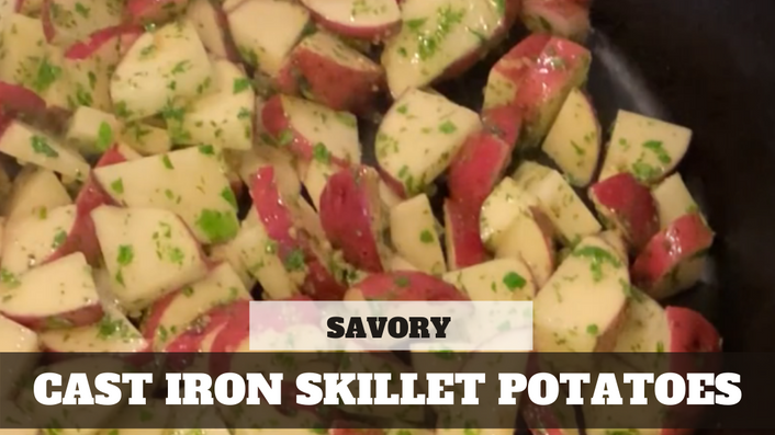 Free Video: Cast Iron Skillet Potatoes