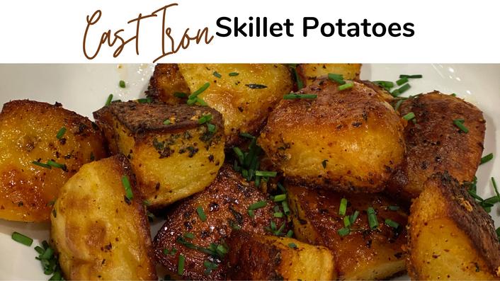 Free Video: Cast Iron Skillet Potatoes