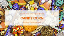 3:Charcuterie Board: Dusting Candy Corn