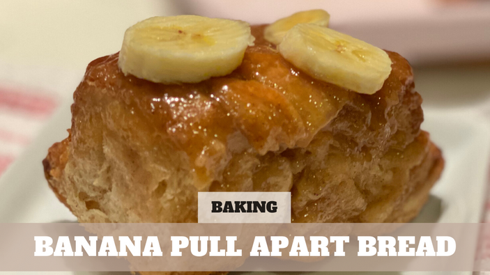 Free Video: Banana Pull Apart Bread