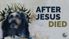 After Jesus Died