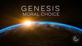 Genesis: Moral Choice