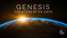 Genesis: Creation in Six Days