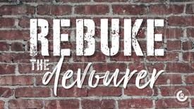 Rebuke the Devourer