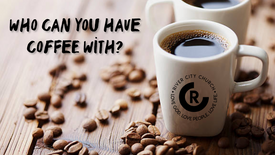 Who can you have coffee with?